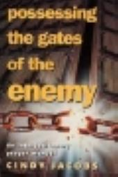 Possessing the Gates of the Enemy - an intercessionary prayer manual