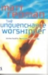 The unquenchable worshipper - coming back to the heart of worship