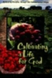 Cultivating a Life for God - multiplying disciples through life transformation groups