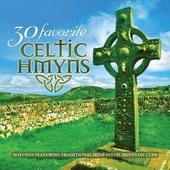 30 Favorite Celtic Hymns: 30 Hymns Featuring Traditional Irish Instruments
