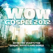 WOW Gospel 2012 - 30 of the year's top gospel artists and songs