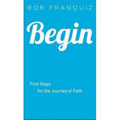 Begin - first steps for the journey of faith