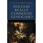 Did God really command genocide? - coming to terms with the justice of God