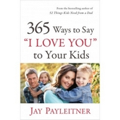 "365 Ways To Say """"I Love You"""" To Your Kids"