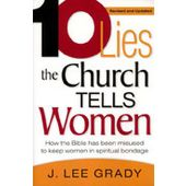 10 Lies The Church Tells Women - how the bible has been misused to keep women in spiritual bondage (revised and updated)