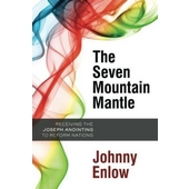 The seven mountain mantle - receiving the Joseph anointing to reform nations