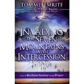 Invading the seven mountains with intercession - how to reclaim society through prayer