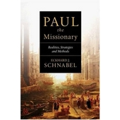 Paul the missionary - realities, strategies and methods