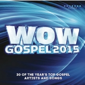 WOW Gospel 2015 - 30 of the year's top gospel artists and songs